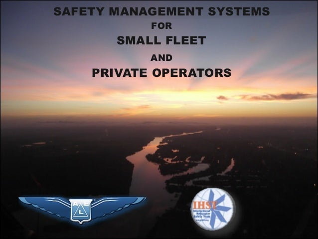 SAFETY MANAGEMENT SYSTEMS FOR SMALL FLEET  AND  PRIVATE OPERATORS