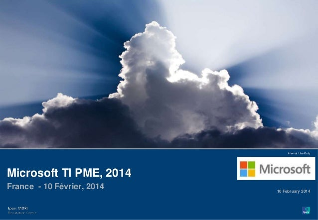 1 FINAL | PUBLIC | 14-002519-01© Ipsos MORI Paste co- brand logo here Internal Use Only Microsoft TI PME, 2014 France - 10...