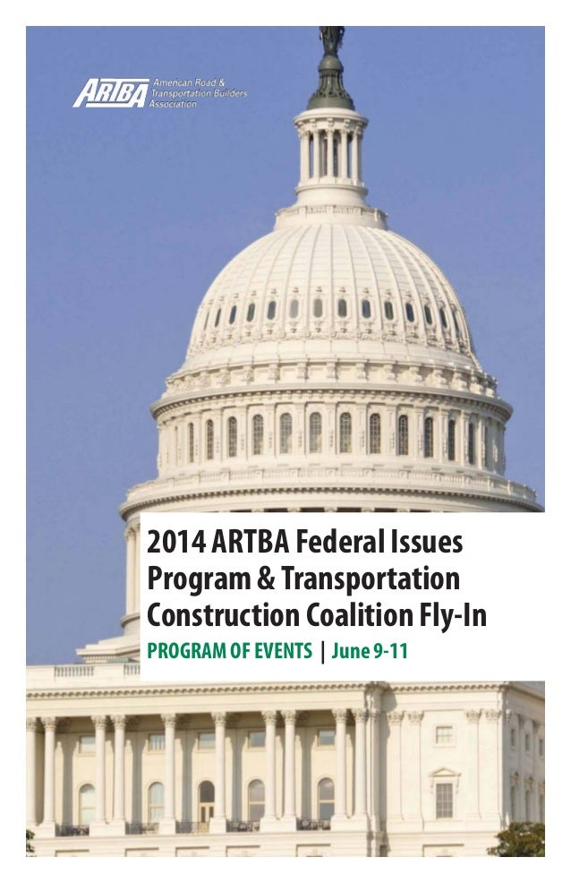2014 ARTBA Federal Issues Program &Transportation Construction Coalition Fly-In PROGRAM OF EVENTS | June 9-11