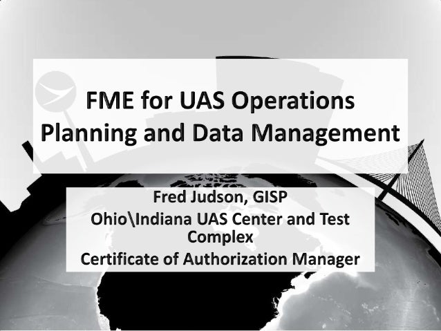 FME for UAS Operations Planning and Data Management
