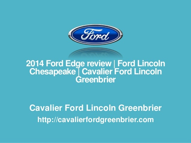 2014 Ford Edge review | Ford Lincoln Chesapeake | Cavalier Ford Lincoln Greenbrier Cavalier Ford Lincoln Greenbrier http:/...