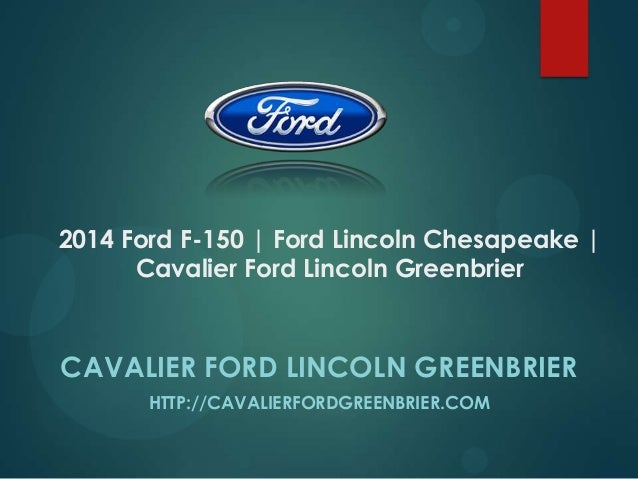 2014 Ford F-150 | Ford Lincoln Chesapeake | Cavalier Ford Lincoln Greenbrier  CAVALIER FORD LINCOLN GREENBRIER HTTP://CAVA...