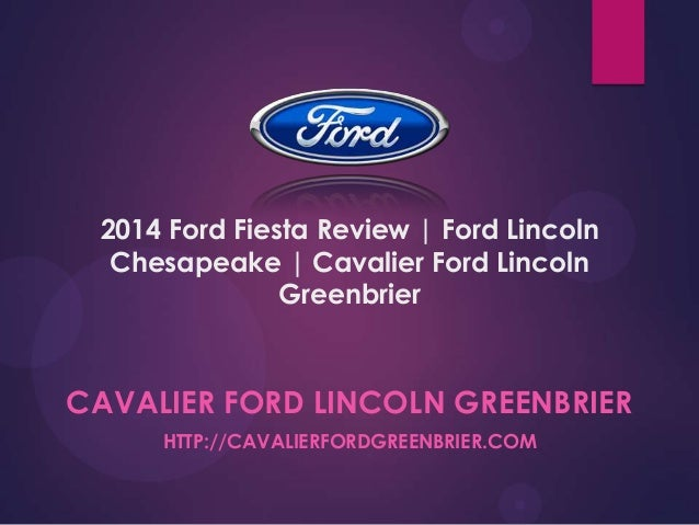 2014 Ford Fiesta Review| Ford Lincoln Chesapeake | Cavalier Ford Lincoln Greenbrier