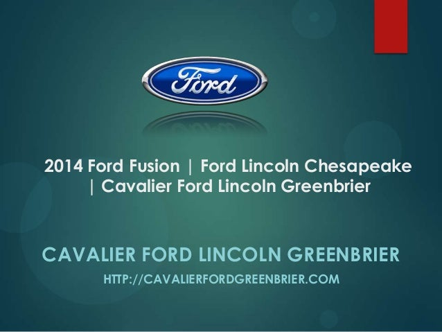 2014 Ford Fusion   Ford Lincoln Chesapeake   Cavalier Ford Lincoln Greenbrier