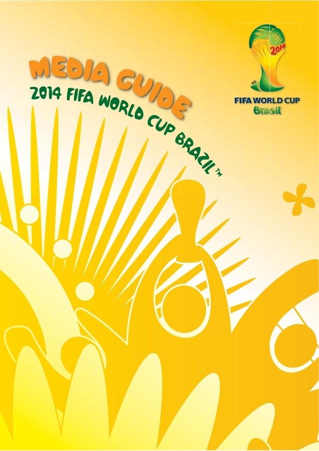 MEDIA GUIDE2014 FIFA WORLD CUP BRA ZIL™