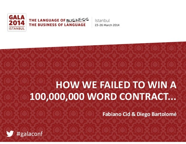 How we failed to win a 100,000,000 word contract (GALA Istanbul 2014)