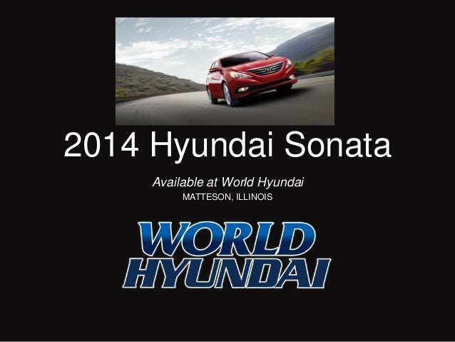 2014 Hyundai Sonata Available at World Hyundai MATTESON, ILLINOIS
