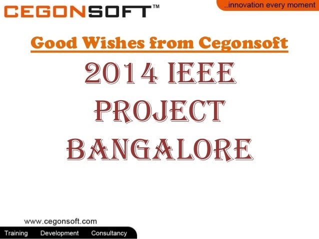 Good Wishes from Cegonsoft  2014 IEEE project Bangalore