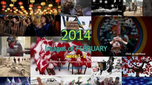 2014_Images of FEBRUARY week 1- 2 by le-vinhbinh  Click to continue Sources: time.com, reuters.com, boston.com, … PPS : ch...