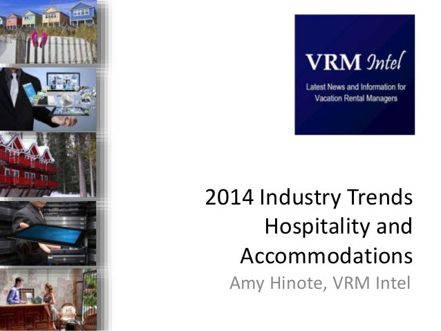 2014 Industry Trends Hospitality and Accommodations Amy Hinote, VRM Intel