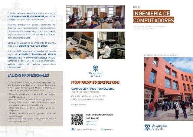 Grado  INGENIERÍA DE COMPUTADORES  Entre las mejores universidades del mundo según el QS WORLD UNIVERSITY RANKING, uno de ...