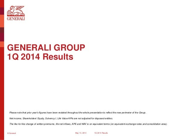 © Generali May 15, 2014 1Q 2014 Results GENERALI GROUP 1Q 2014 Results Please note that prior year's figures have been res...