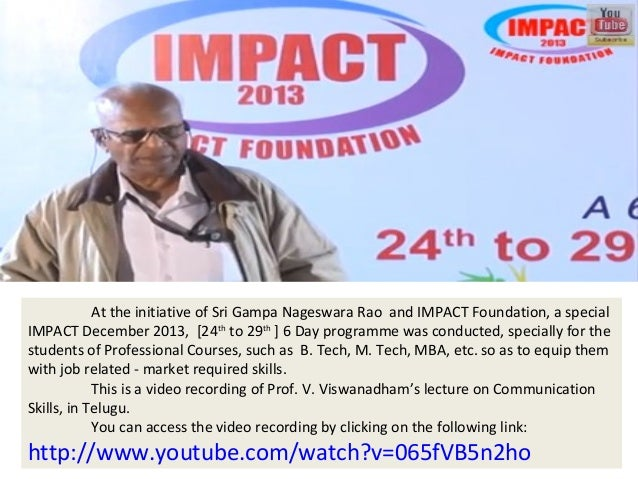 At the initiative of Sri Gampa Nageswara Rao and IMPACT Foundation, a special IMPACT December 2013, [24th to 29th ] 6 Day ...