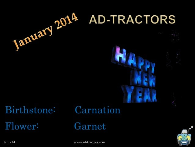 www.ad-tractors.comJan. - 14 www.ad-tractors.com Birthstone: Carnation Flower: Garnet