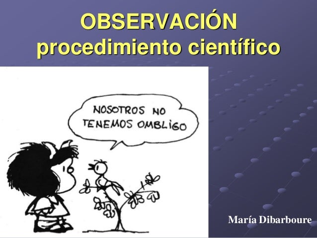 OBSERVACIÓN procedimiento científico María Dibarboure
