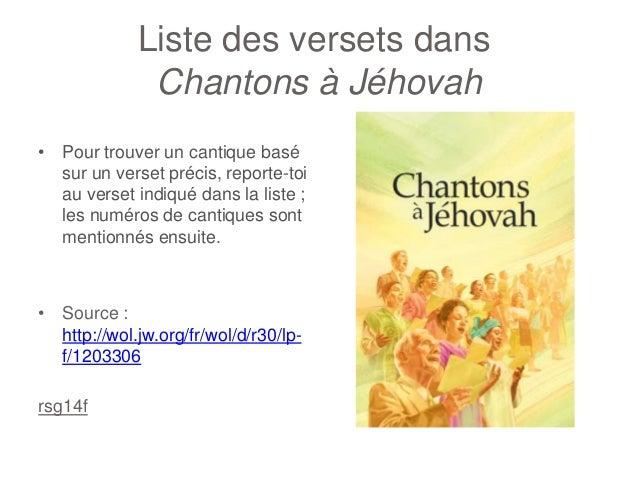 Liste des versets dans Chantons à Jéhovah • Pour trouver un cantique basé sur un verset précis, reporte-toi au verset indi...