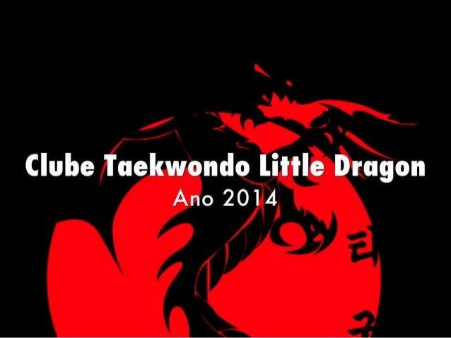 Clube de Taekwondo Little Dragon - Ano 2014