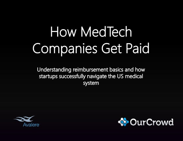 How MedTech Companies Get Paid: Understanding Reimbursement Basics and How Startups Successfully Navigate the US Medical System