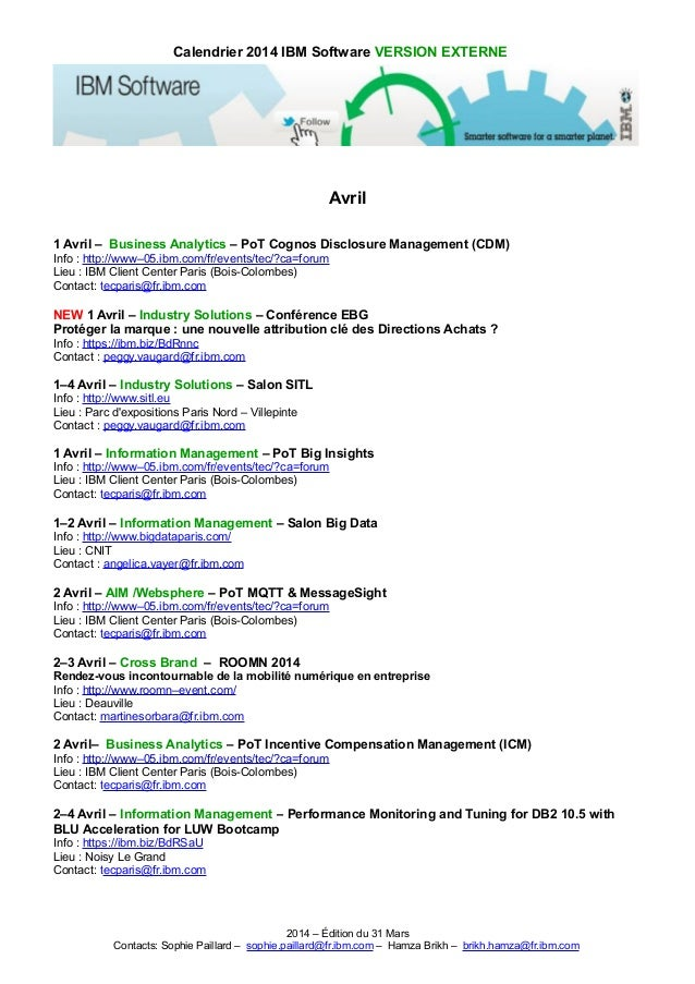 Calendrier 2014 IBM Software VERSION EXTERNE Avril 1 Avril – Business Analytics – PoT Cognos Disclosure Management (CDM) I...