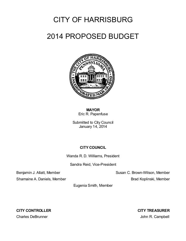 CITY OF HARRISBURG 2014 PROPOSED BUDGET  MAYOR Eric R. Papenfuse Submitted to City Council January 14, 2014  CITY COUNCIL ...