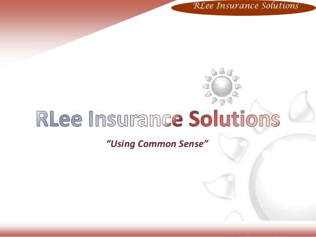 "RLee Insurance Solutions  ""Using Common Sense"""