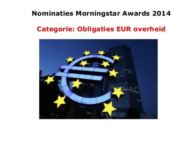 Nominaties Morningstar Awards 2014  Categorie: Obligaties EUR overheid