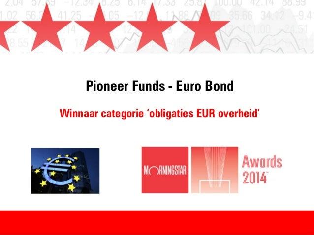 Pioneer Funds - Euro Bond Winnaar categorie 'obligaties EUR overheid'