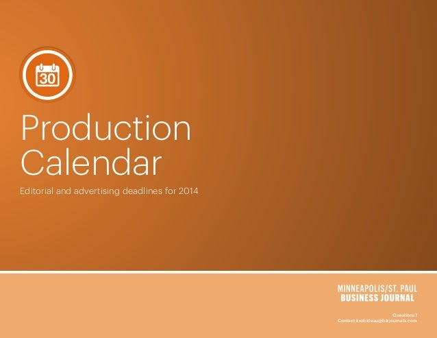 Production Calendar Editorial and advertising deadlines for 2014  Questions? Contact krobideau@bizjournals.com