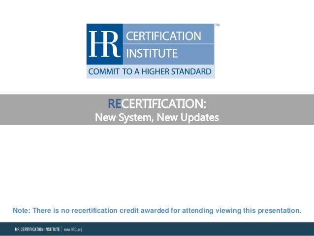 Recertification: New System, New Updates