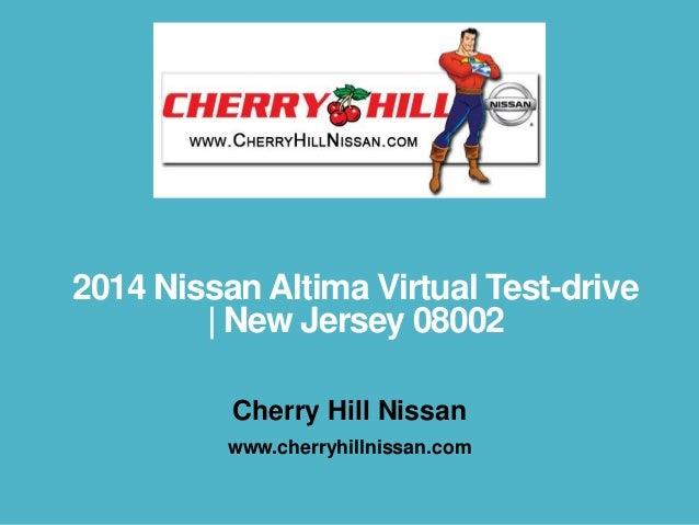 2014 Nissan Altima Virtual Test-drive | New Jersey 08002 Cherry Hill Nissan www.cherryhillnissan.com