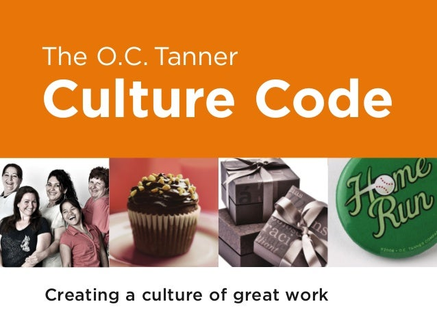 The O.C. Tanner Culture Code Creating a culture of great work Primary Children's HospitalCollege Meals on WheelsJordan Sch...