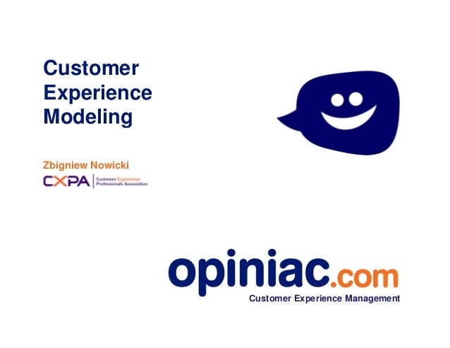 Customer Experience Modeling Zbigniew Nowicki Customer Experience Management