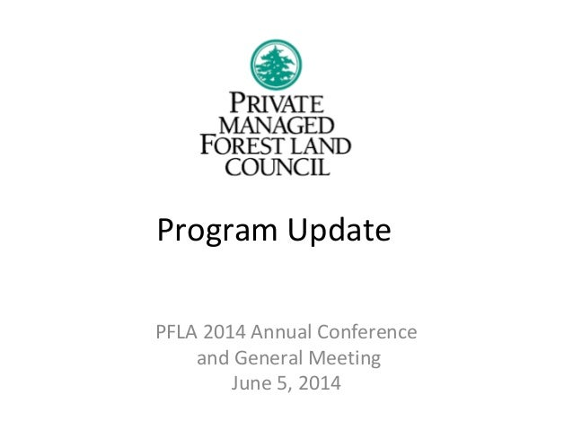 Program Update PFLA 2014 Annual Conference and General Meeting June 5, 2014