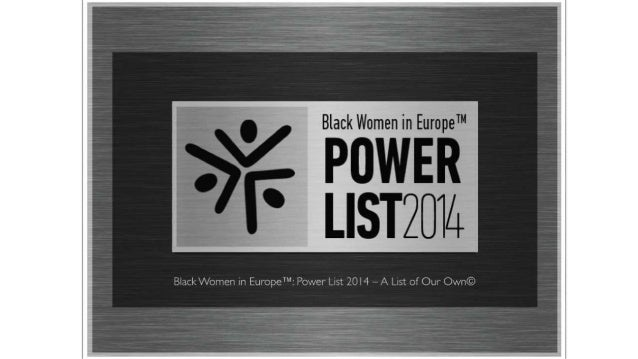 Black Women in Europe™: Power List 2014 – A List of Our Own©