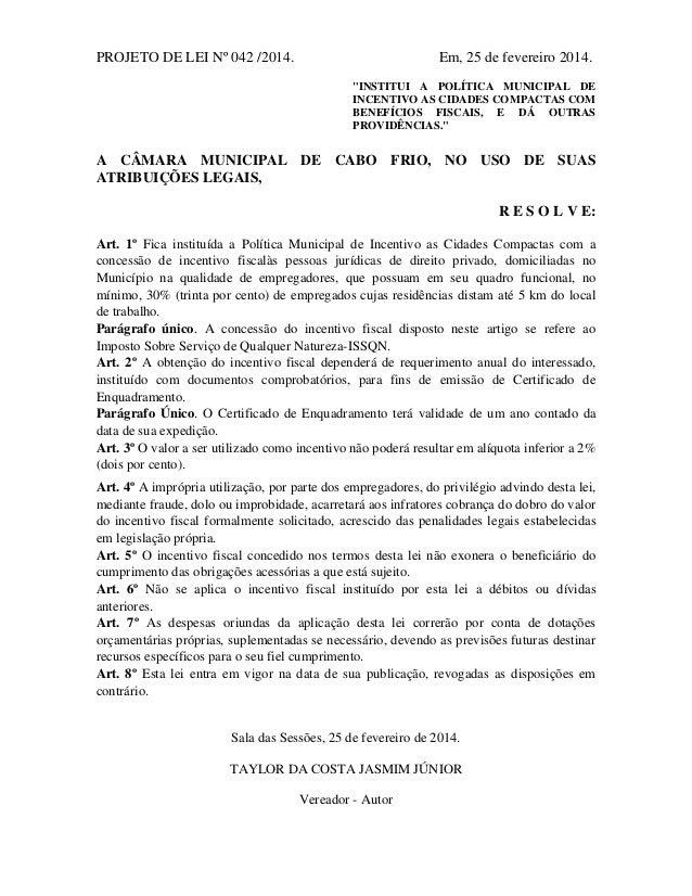 """PROJETO DE LEI Nº 042 /2014. Em, 25 de fevereiro 2014. """"INSTITUI A POLÍTICA MUNICIPAL DE INCENTIVO AS CIDADES COMPACTAS CO..."""