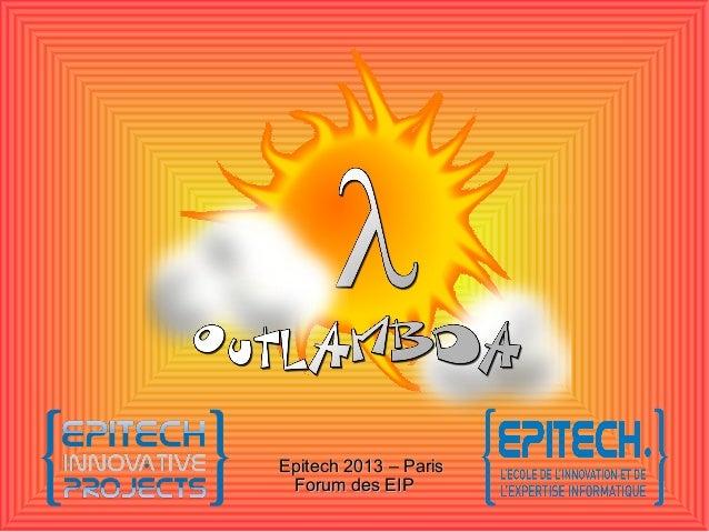 Epitech 2013 – ParisEpitech 2013 – Paris Forum des EIPForum des EIP