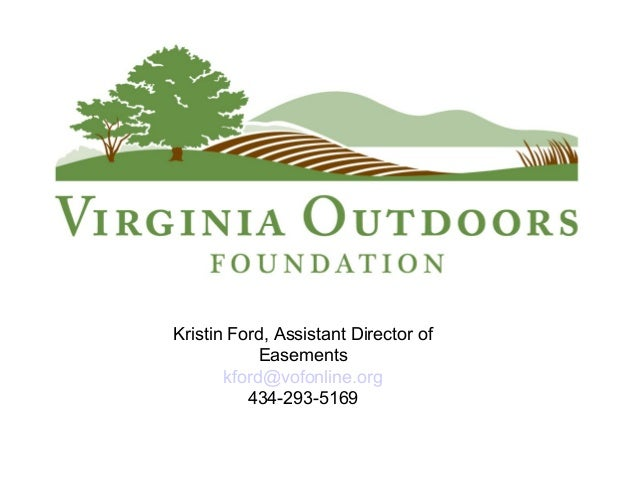 Kristin Ford, Assistant Director of Easements kford@vofonline.org 434-293-5169