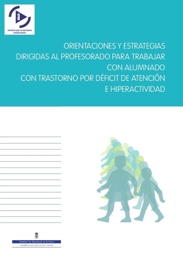 ORIENTACIONES Y ESTRATEGIAS  DIRIGIDAS AL PROFESORADO PARA TRABAJAR  CON ALUMNADO  CON TRASTORNO POR DÉFICIT DE ATENCIÓN  ...