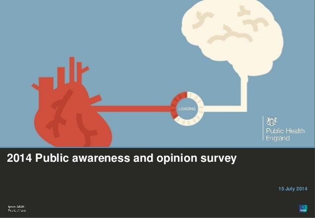 1 © Ipsos MORI 2014 Public awareness and opinion survey 15 July 2014