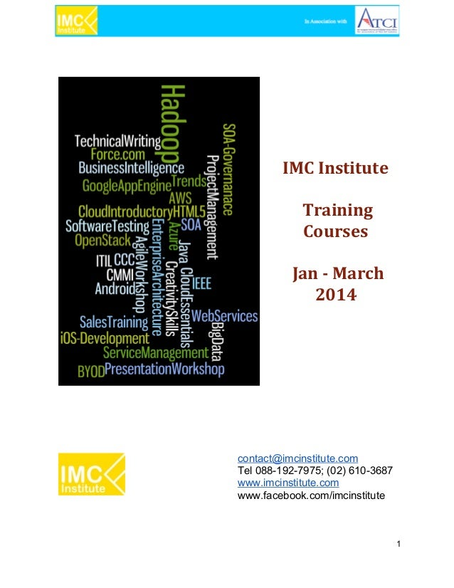 IMC Institute Training Courses Jan - March 2014  contact@imcinstitute.com Tel 088­192­7975; (02) 610­3687 www.imcinstitute...