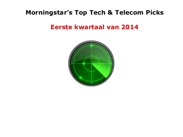 Morningstar's Top Tech & Telecom Picks  Eerste kwartaal van 2014