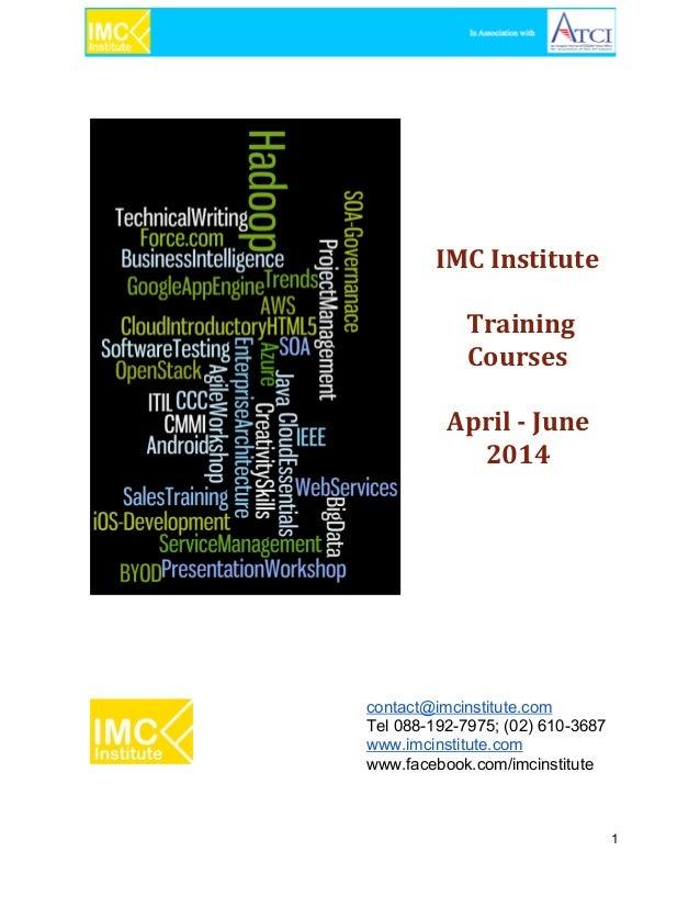 IMC Institute Training Courses April - June 2014 contact@imcinstitute.com Tel0881927975;(02)6103687 www.imcinstit...