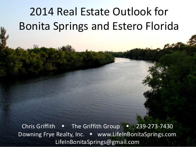2014 Real Estate Outlook for Bonita Springs and Estero Florida  Chris Griffith w The Griffith Group w 239-273-7430 Downing...