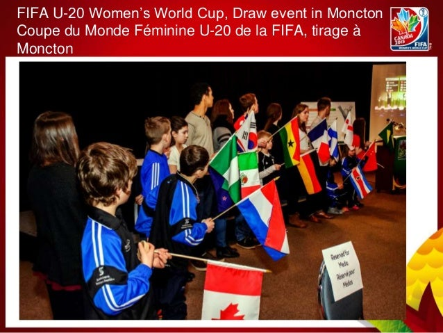 FIFA U-20 Women's World Cup, Draw event in Moncton Coupe du Monde Féminine U-20 de la FIFA, tirage à Moncton
