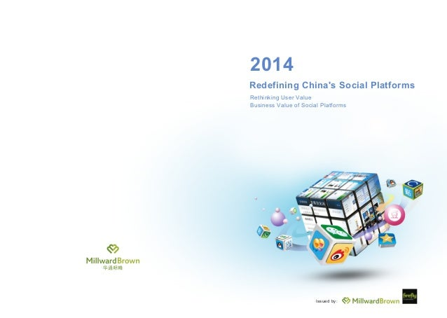 Redefining China's Social Platforms 2014 Rethinking User Value Business Value of Social Platforms Issued by: