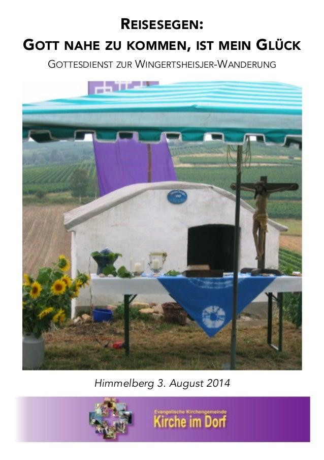 REISESEGEN:  GOTT NAHE ZU KOMMEN, IST MEIN GLÜCK  GOTTESDIENST ZUR WINGERTSHEISJER-WANDERUNG  !  Himmelberg 3. August 2014...