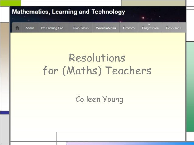 Resolutions for (Maths) Teachers Colleen Young