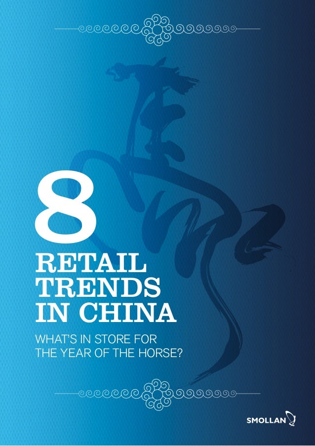 RETAIL TRENDS IN CHINA WHAT'S IN STORE FOR THE YEAR OF THE HORSE?