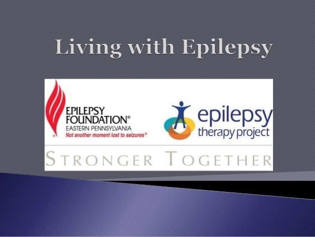  Define Seizures and Epilepsy  Recognize common seizure types  Describe types of seizure emergencies  Describe side ef...