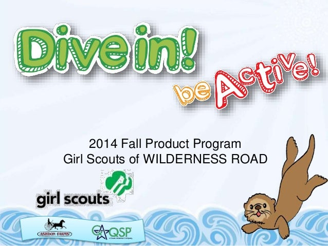 2014 Fall Product Program Girl Scouts of WILDERNESS ROAD